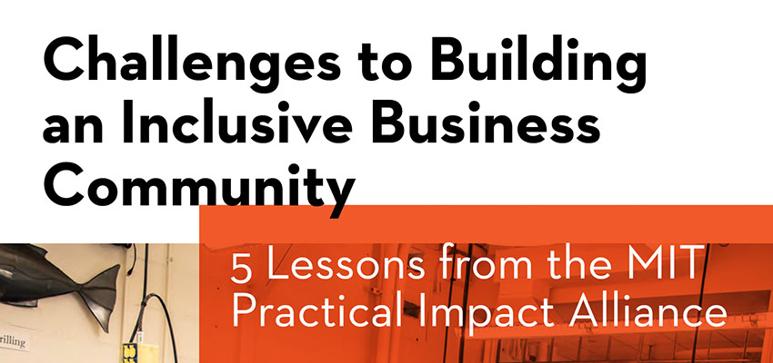 Challenges to Building an Inclusive Business Community: 5 Lessons from the MIT Practical Impact Alliance